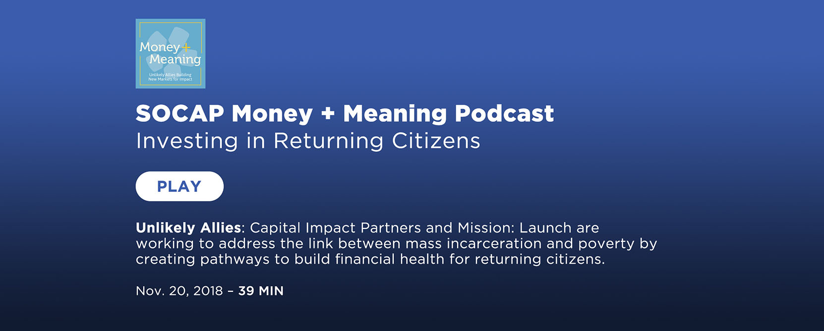 SOCAP Money + Meaning Podcast - Investing in Returning Citizens